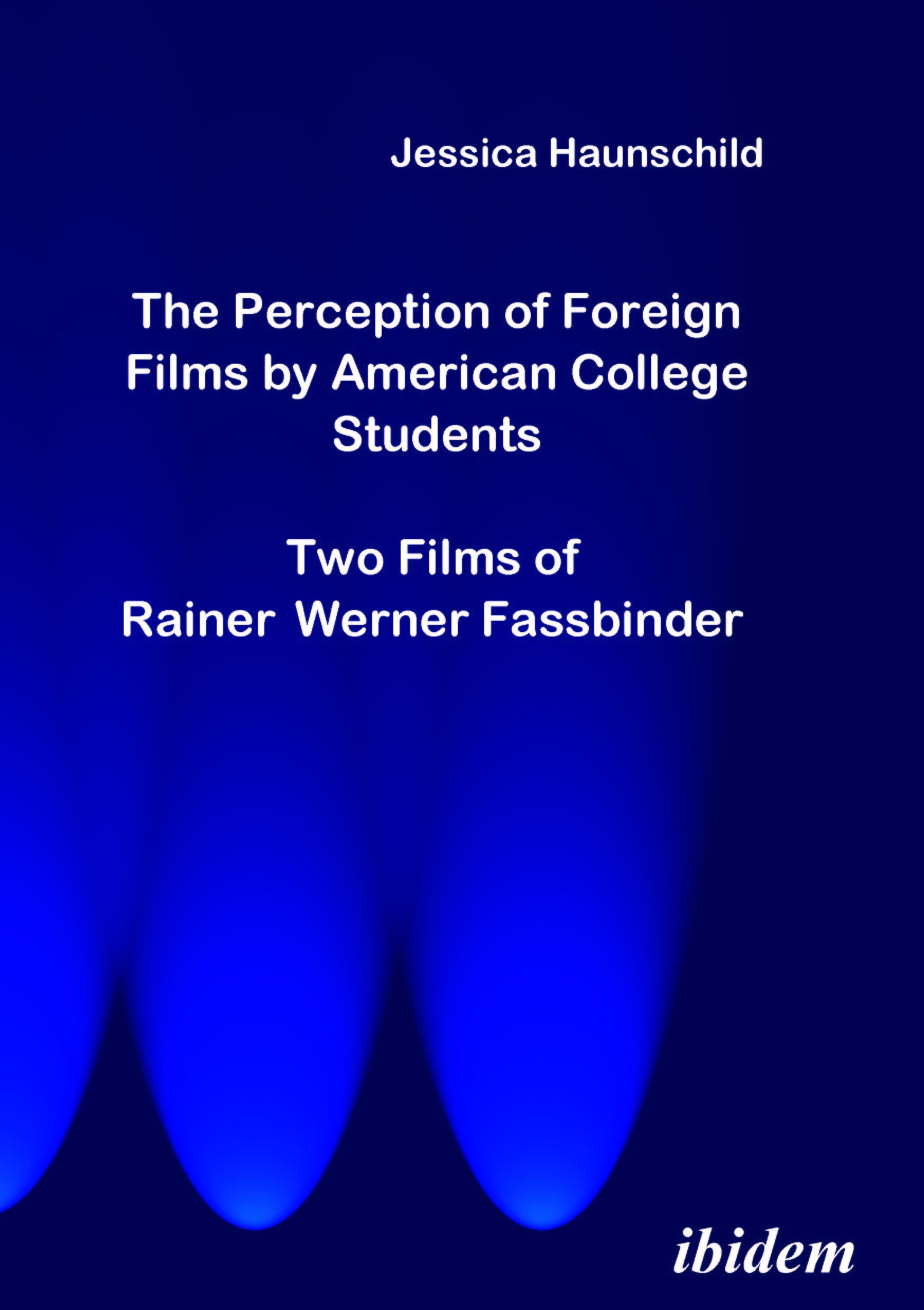 The Perception of Foreign Films by American College Students: Two Films of Rainer Werner Fassbinder