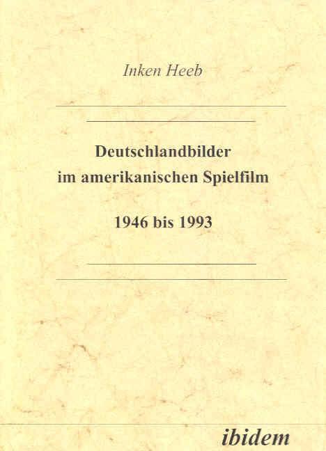 Deutschlandbilder im amerikanischen Spielfilm