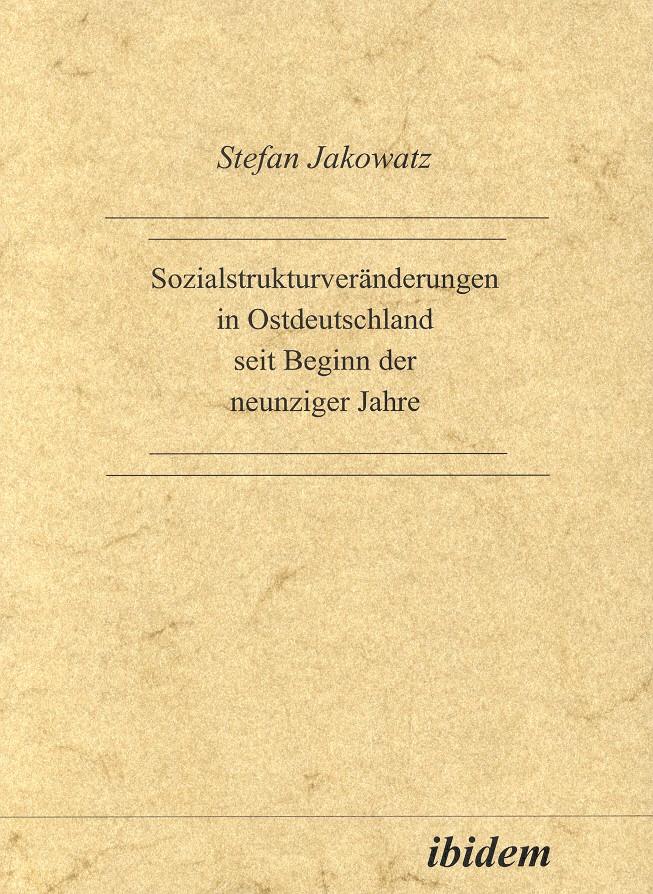 Sozialstrukturveränderungen in Ostdeutschland seit Beginn der neunziger Jahre