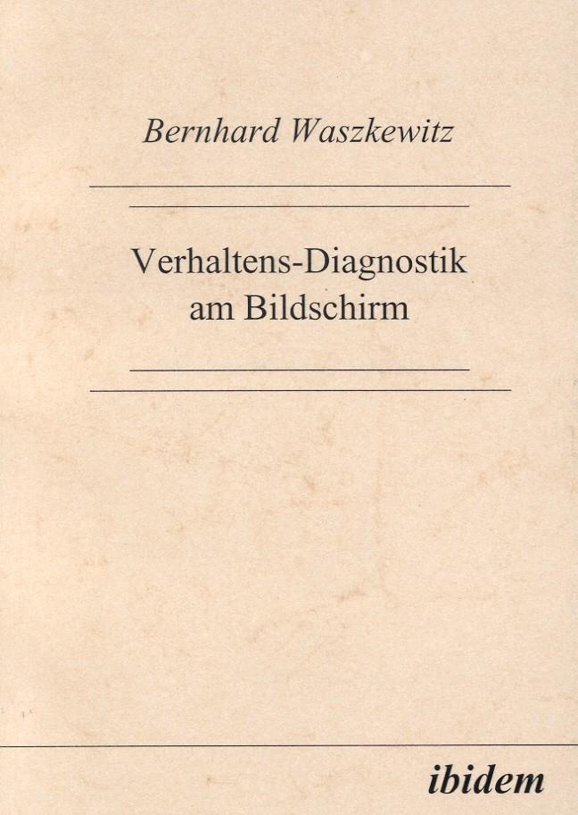 Verhaltens-Diagnostik am Bildschirm