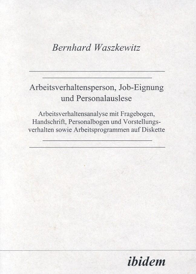 Arbeitsverhaltensperson, Job-Eignung und Personalauslese