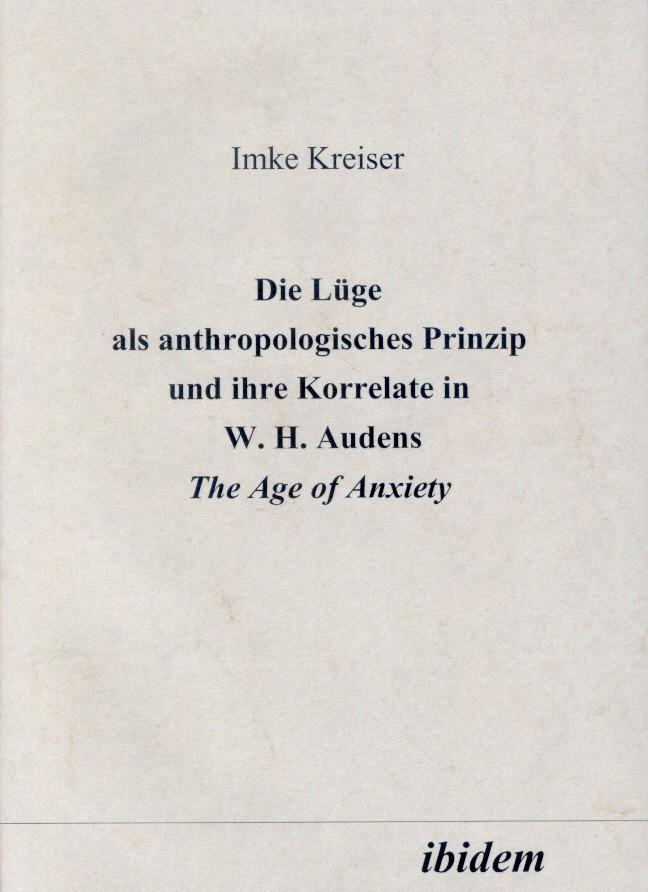 Die Lüge als anthropologisches Prinzip und ihre Korrelate in W. H. Audens The Age of Anxiety
