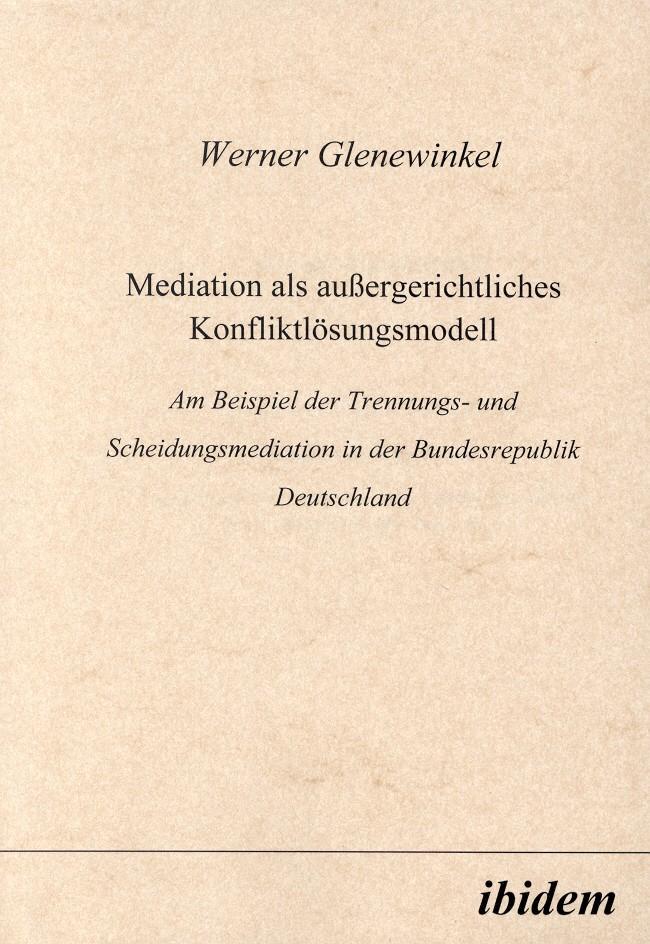 Mediation als aussergerichtliches Konfliktlösungsmodell