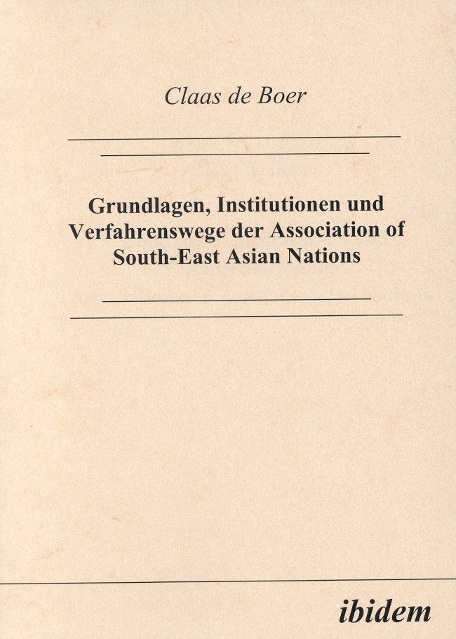 Grundlagen, Institutionen und Verfahrenswege der Association of South-East Asian Nations