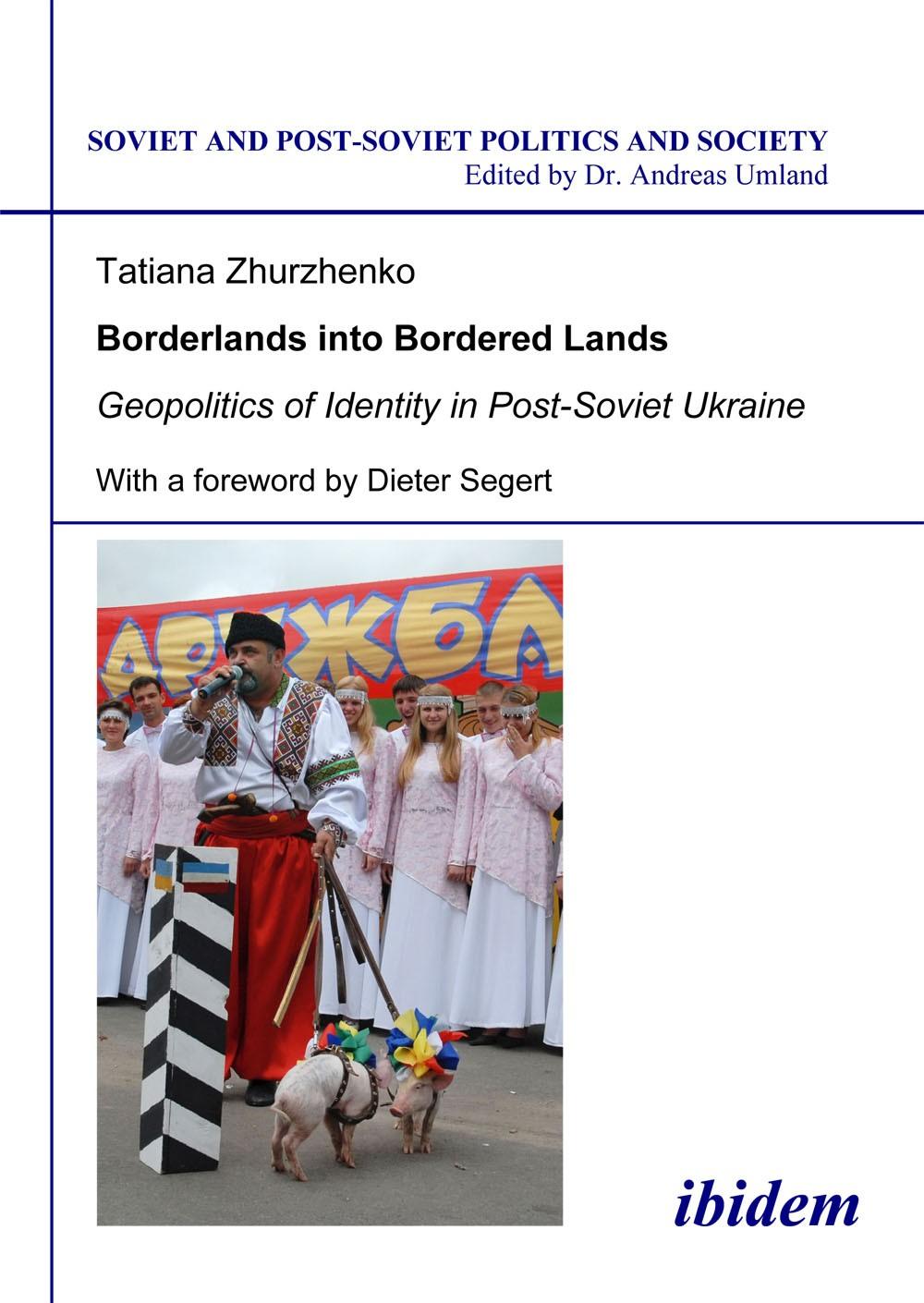 Borderlands into Bordered Lands. Geopolitics of Identity in Post-Soviet Ukraine
