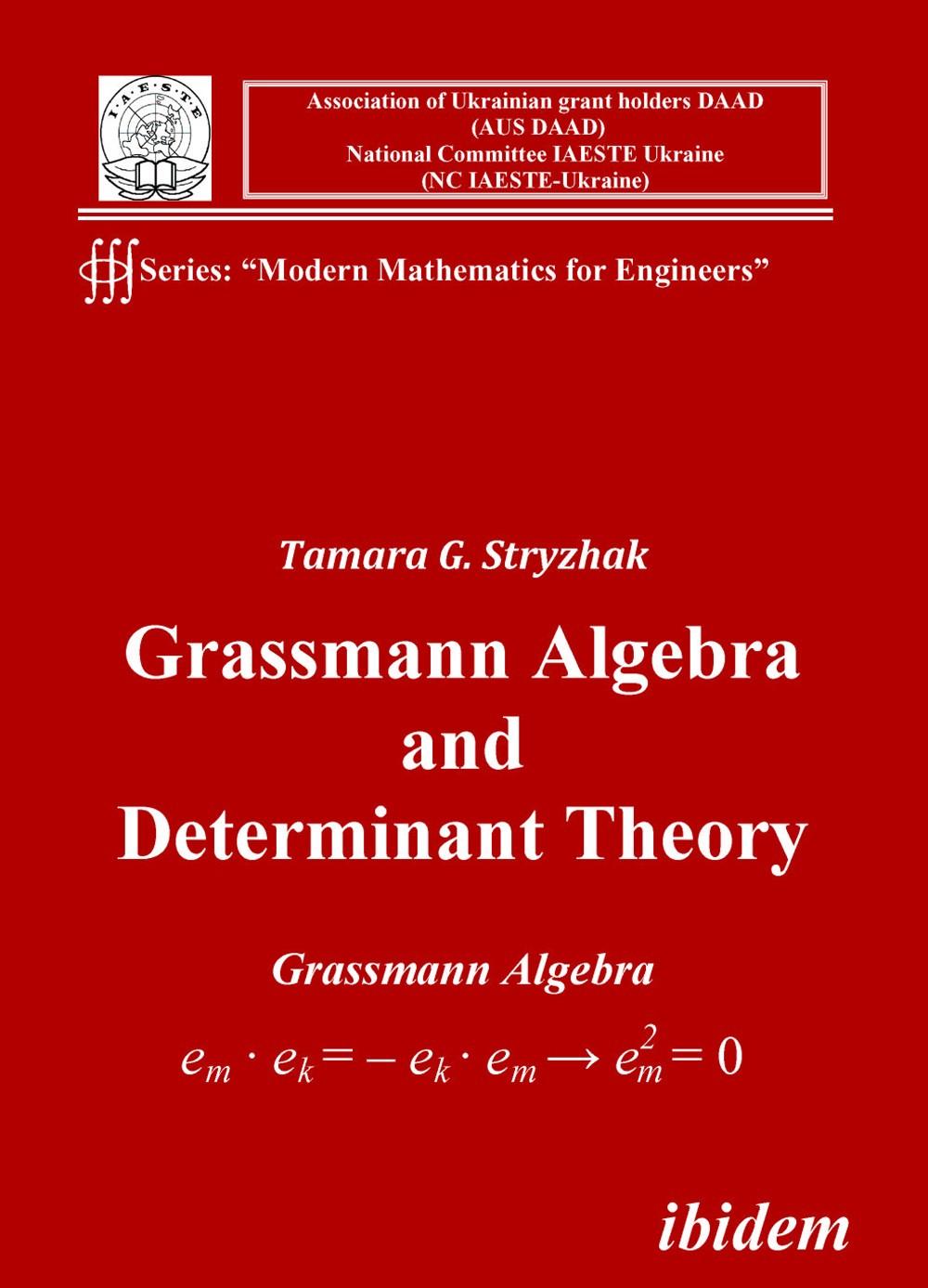 Grassmann Algebra and Determinant Theory