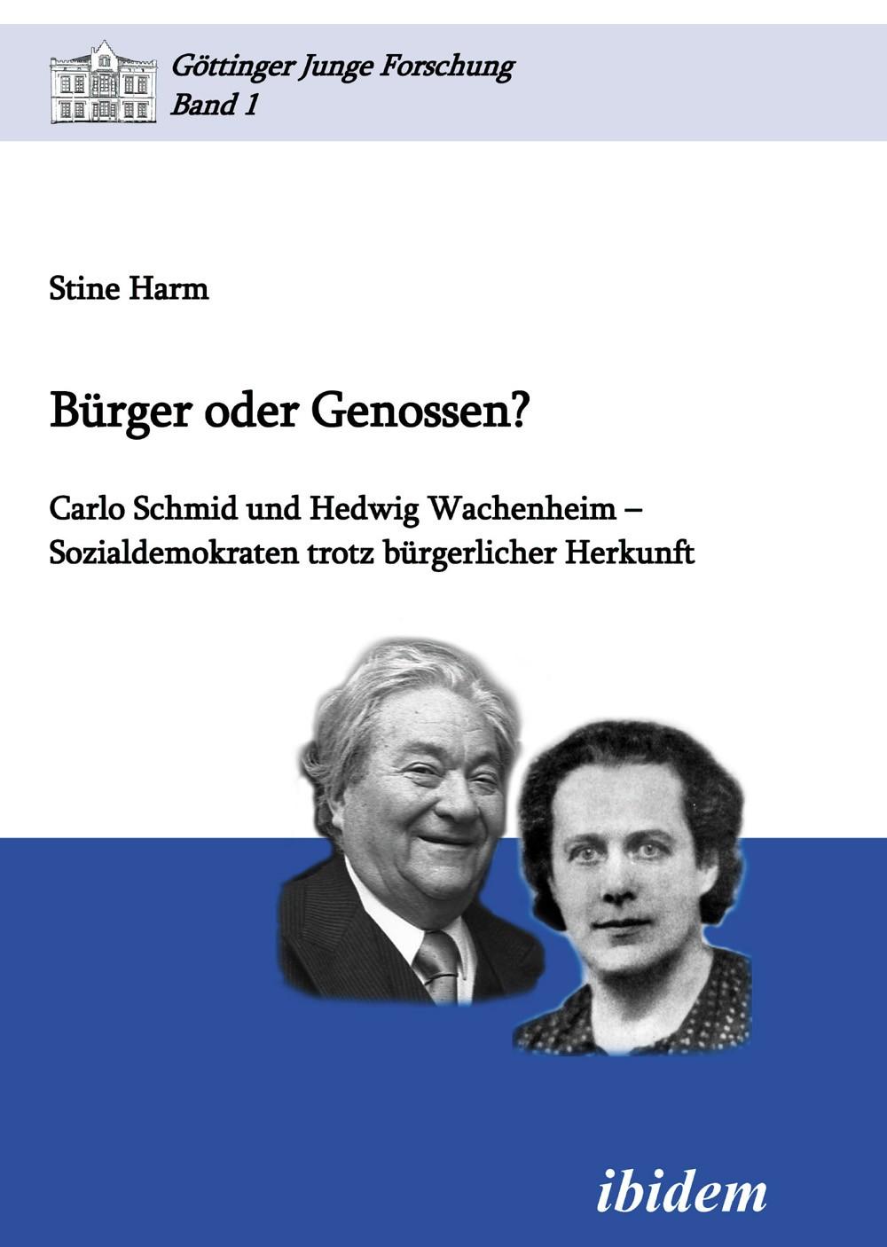 Bürger oder Genossen? Carlo Schmid und Hedwig Wachenheim - Sozialdemokraten trotz bürgerlicher Herkunft