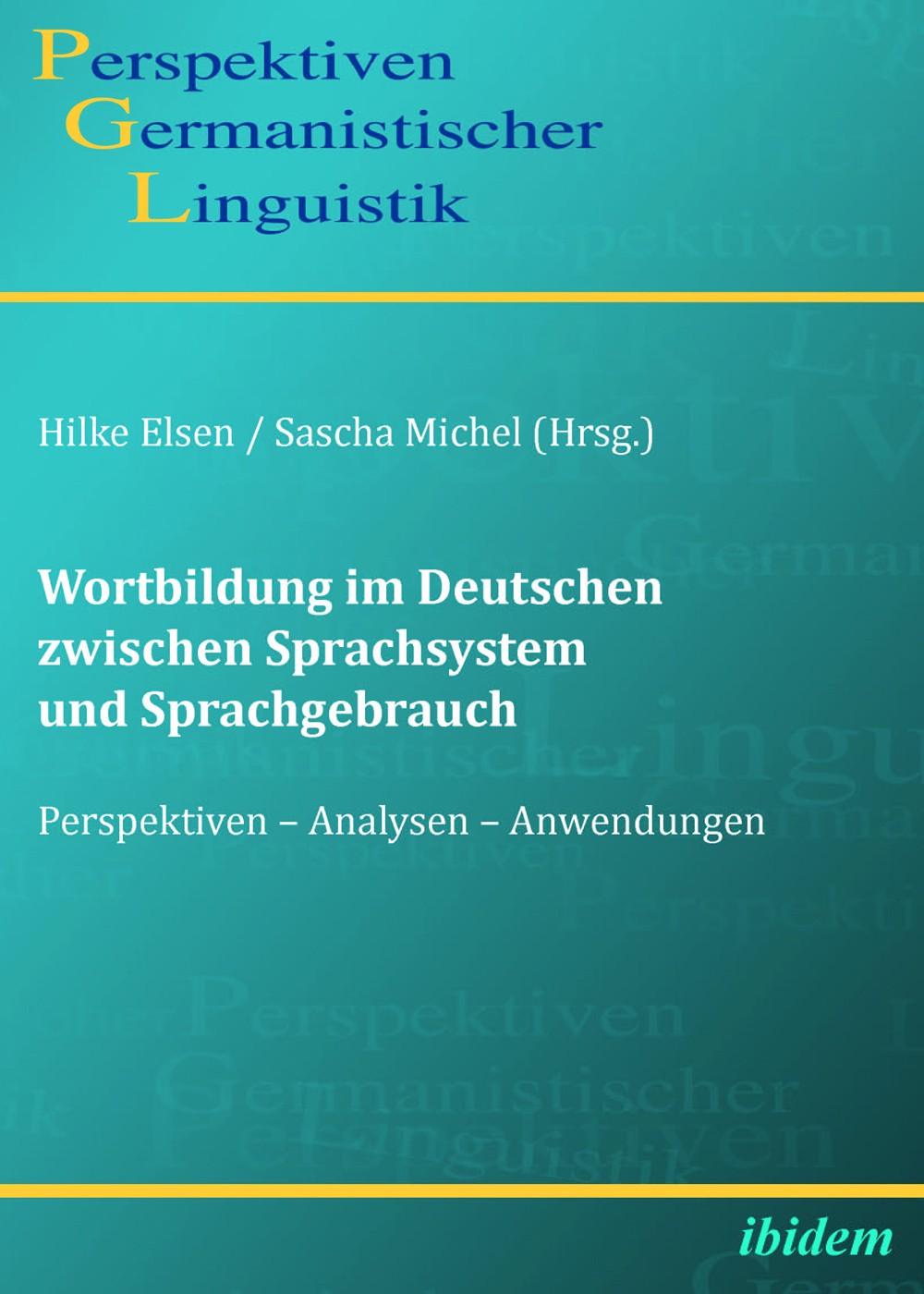 Wortbildung im Deutschen zwischen Sprachsystem und Sprachgebrauch