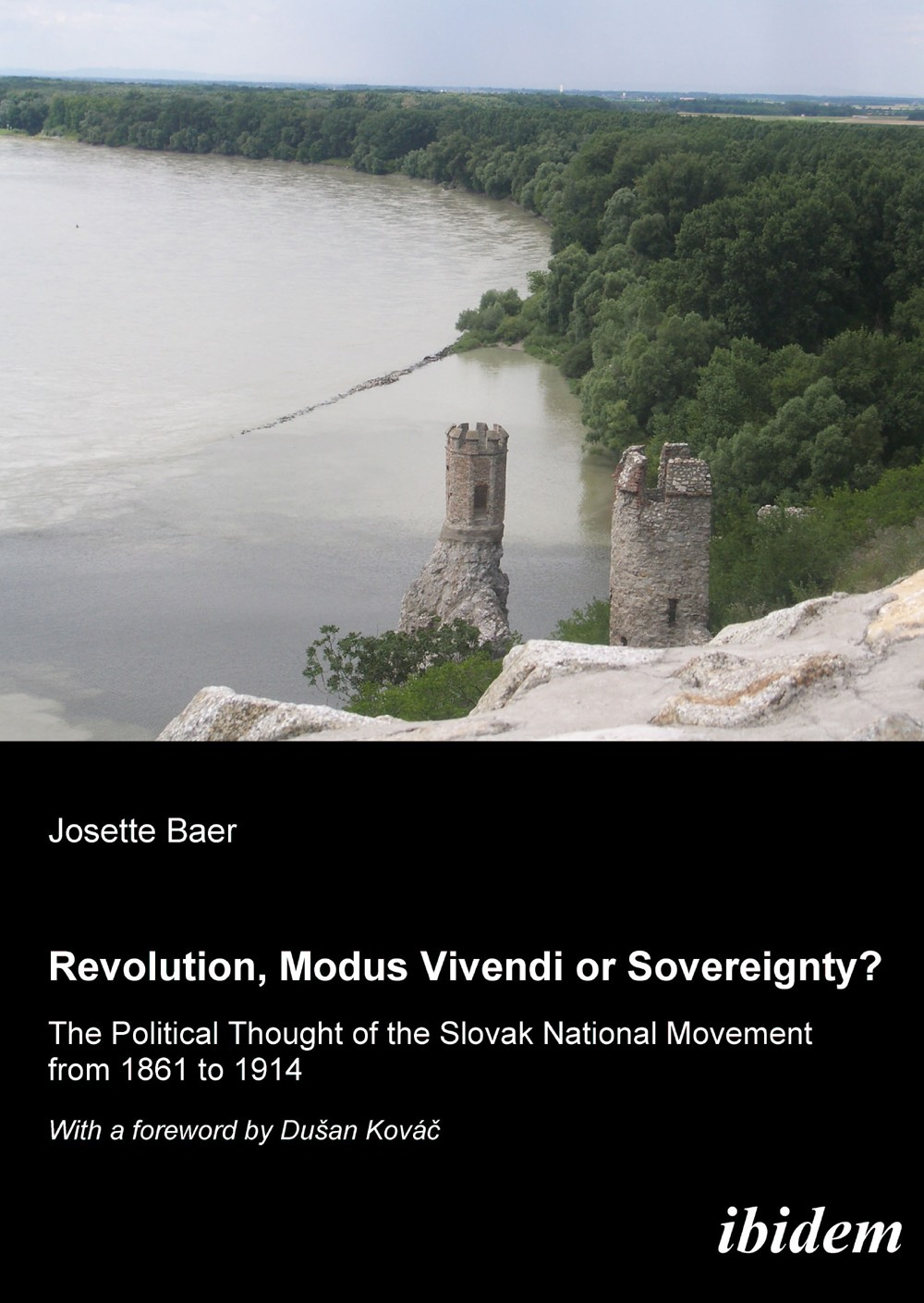 Revolution, modus vivendi or sovereignty? The political Thought of the Slovak national movement from 1861 to 1914
