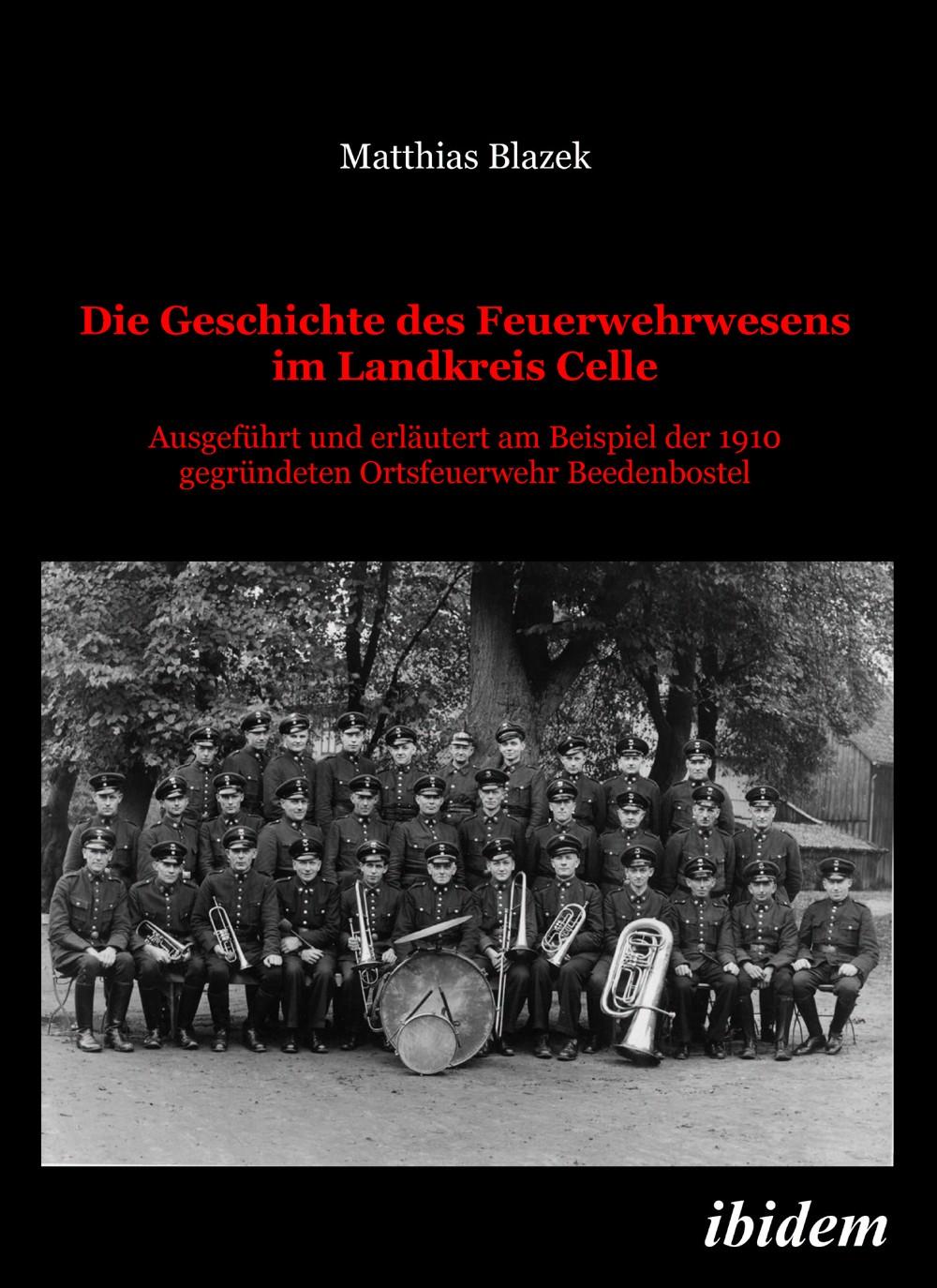 Die Geschichte des Feuerwehrwesens im Landkreis Celle