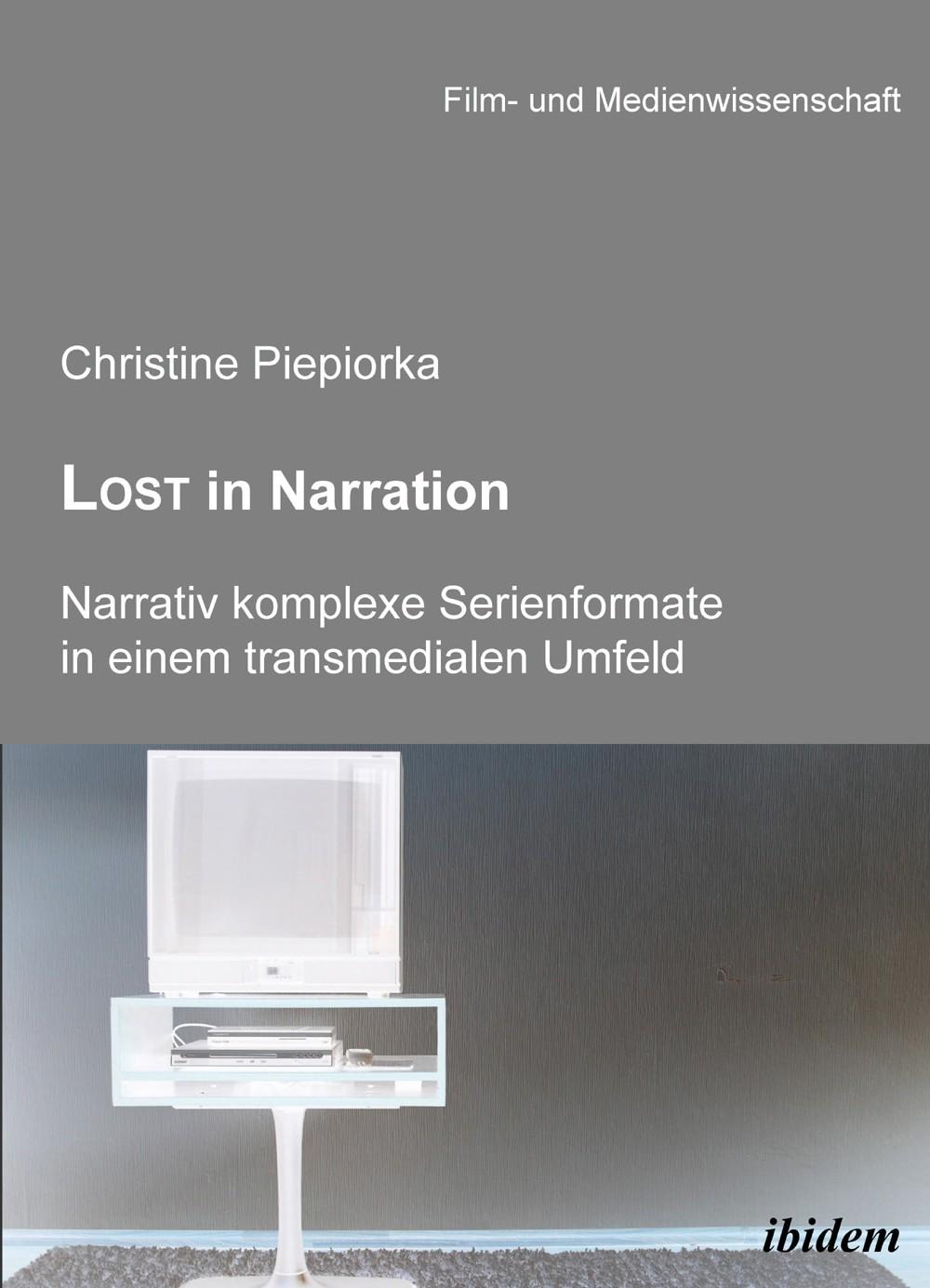 Lost in Narration. Narrativ komplexe Serienformate in einem transmedialen Umfeld