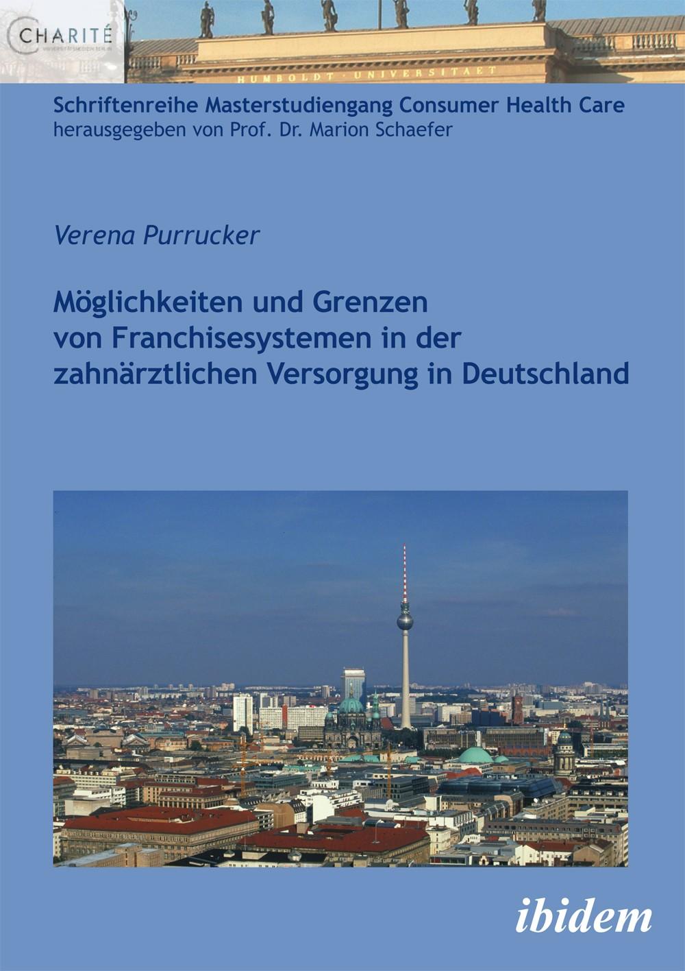 Möglichkeiten und Grenzen von Franchisesystemen in der zahnärztlichen Versorgung in Deutschland