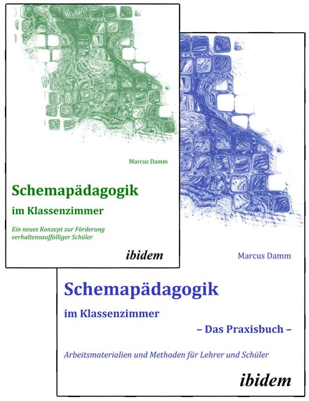 Schemapädagogik im Klassenzimmer - Theorie- und Praxisbuch in zwei Bänden -