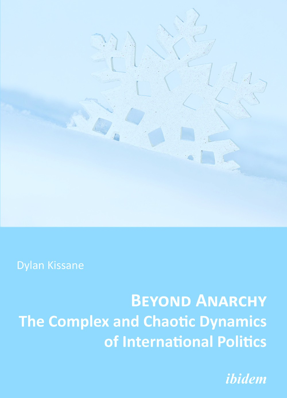 Beyond Anarchy: The Complex and Chaotic Dynamics of International Politics