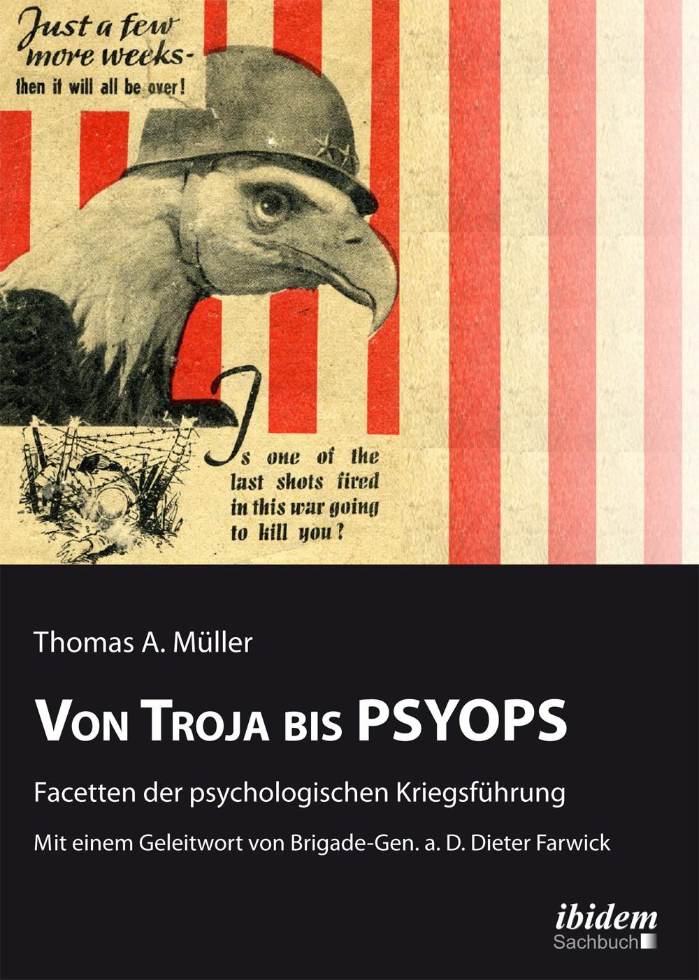 Von Troja bis PSYOPS. Facetten der psychologischen Kriegsführung