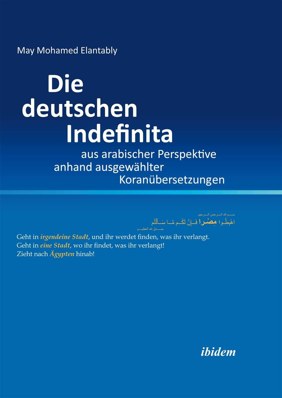 Die deutschen Indefinita aus arabischer Perspektive anhand ausgewählter Koranübersetzungen