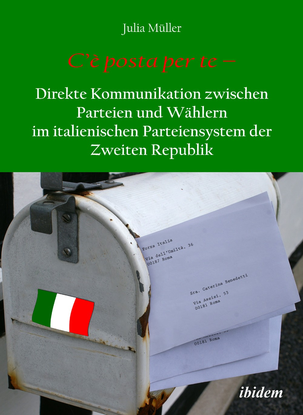 C'è posta per te – Direkte Kommunikation zwischen Parteien und Wählern im italienischen Parteiensystem der Zweiten Republik