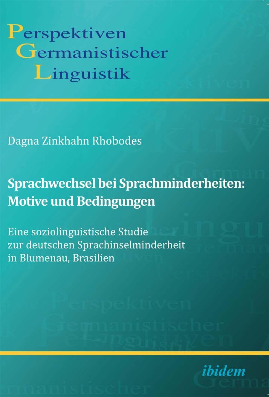 Sprachwechsel bei Sprachminderheiten: Motive und Bedingungen