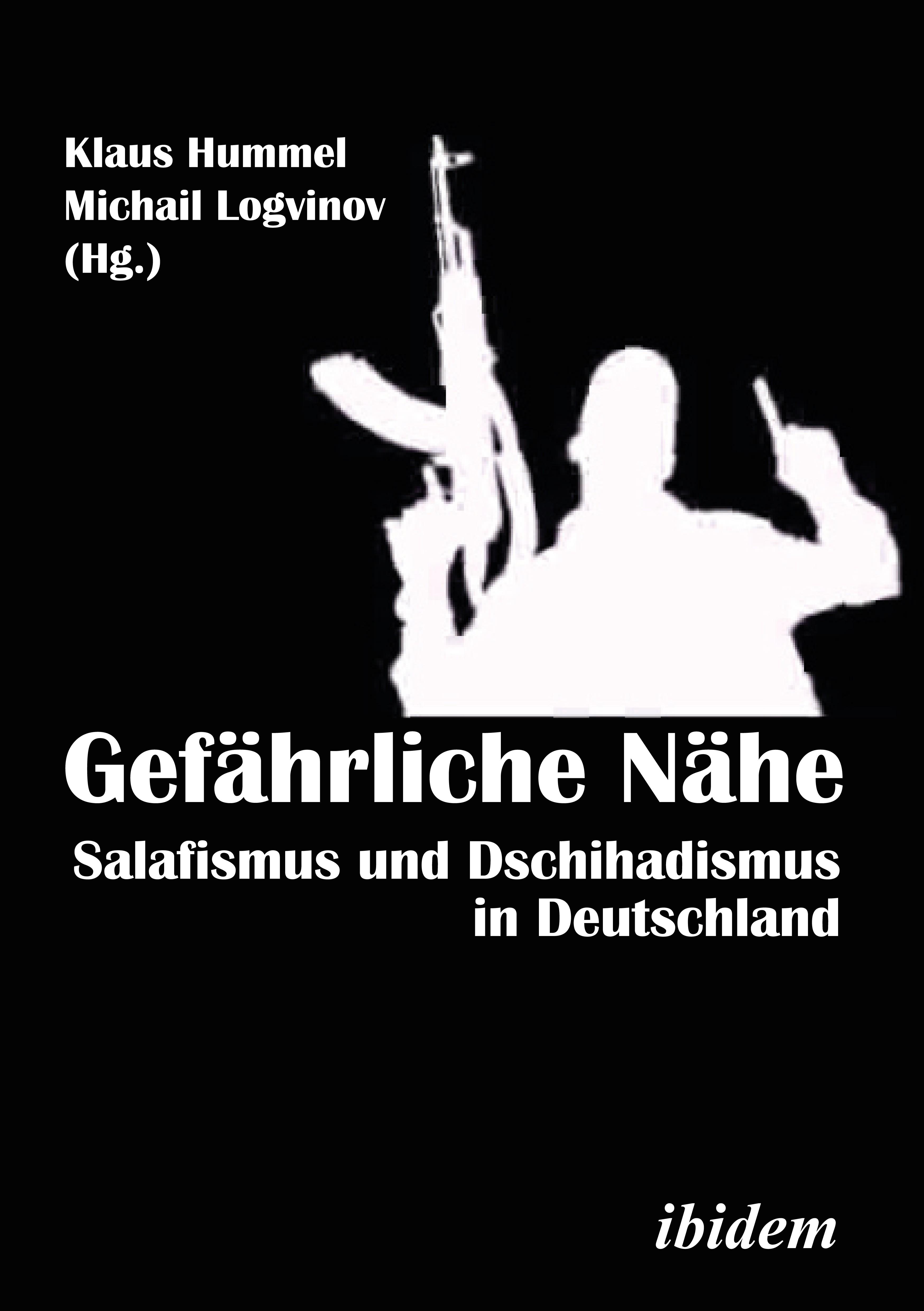 Gefährliche Nähe. Salafismus und Dschihadismus in Deutschland