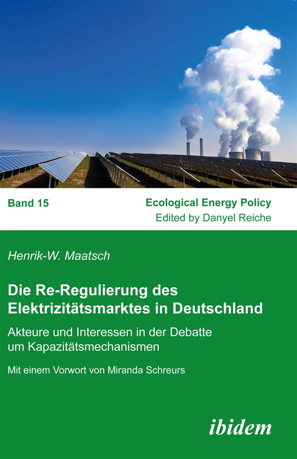 Die Re-Regulierung des Elektrizitätsmarktes in Deutschland