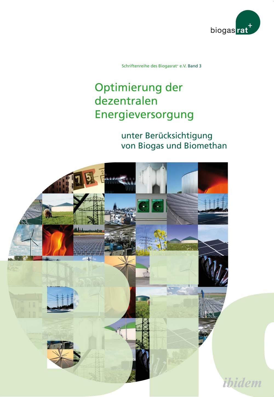 Optimierung der dezentralen Energieversorgung unter Berücksichtigung von Biogas und Biomethan