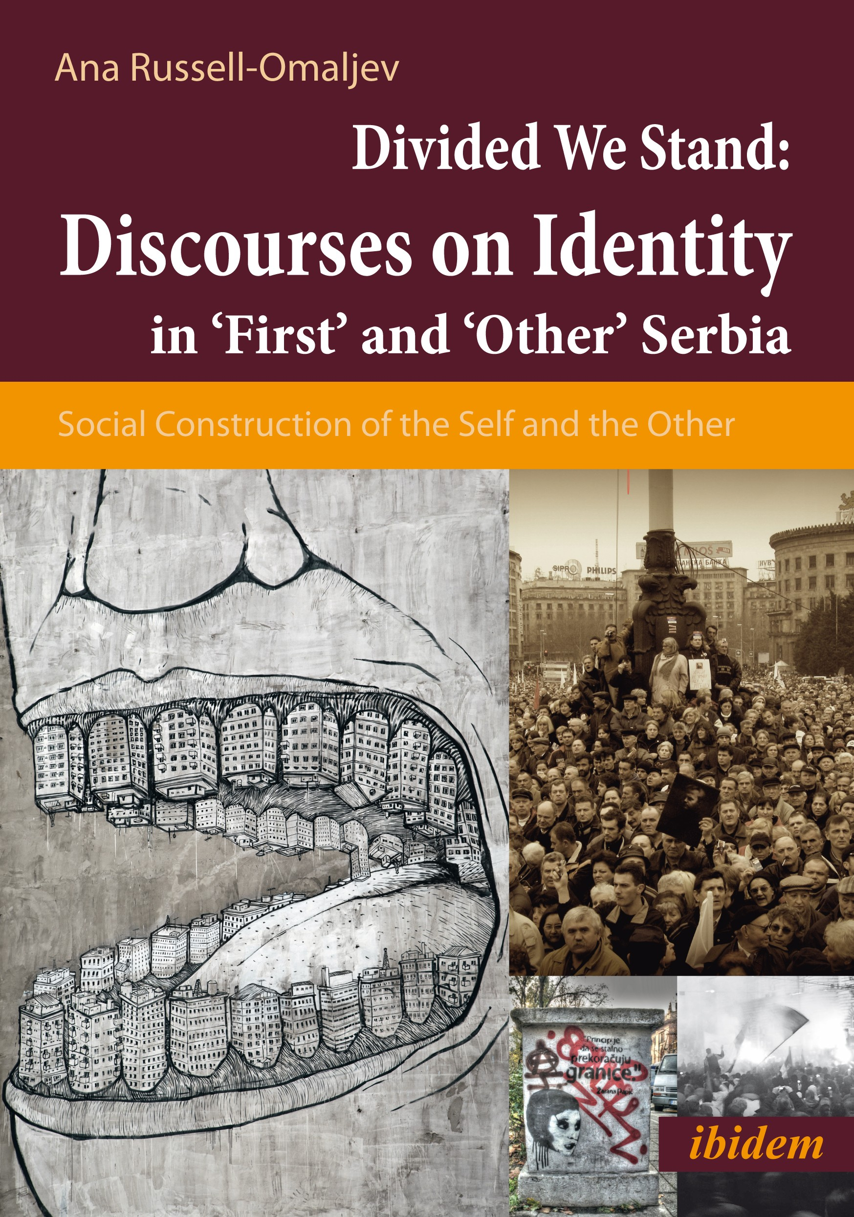 Divided We Stand: Discourses on Identity in 'First' and 'Other' Serbia.
