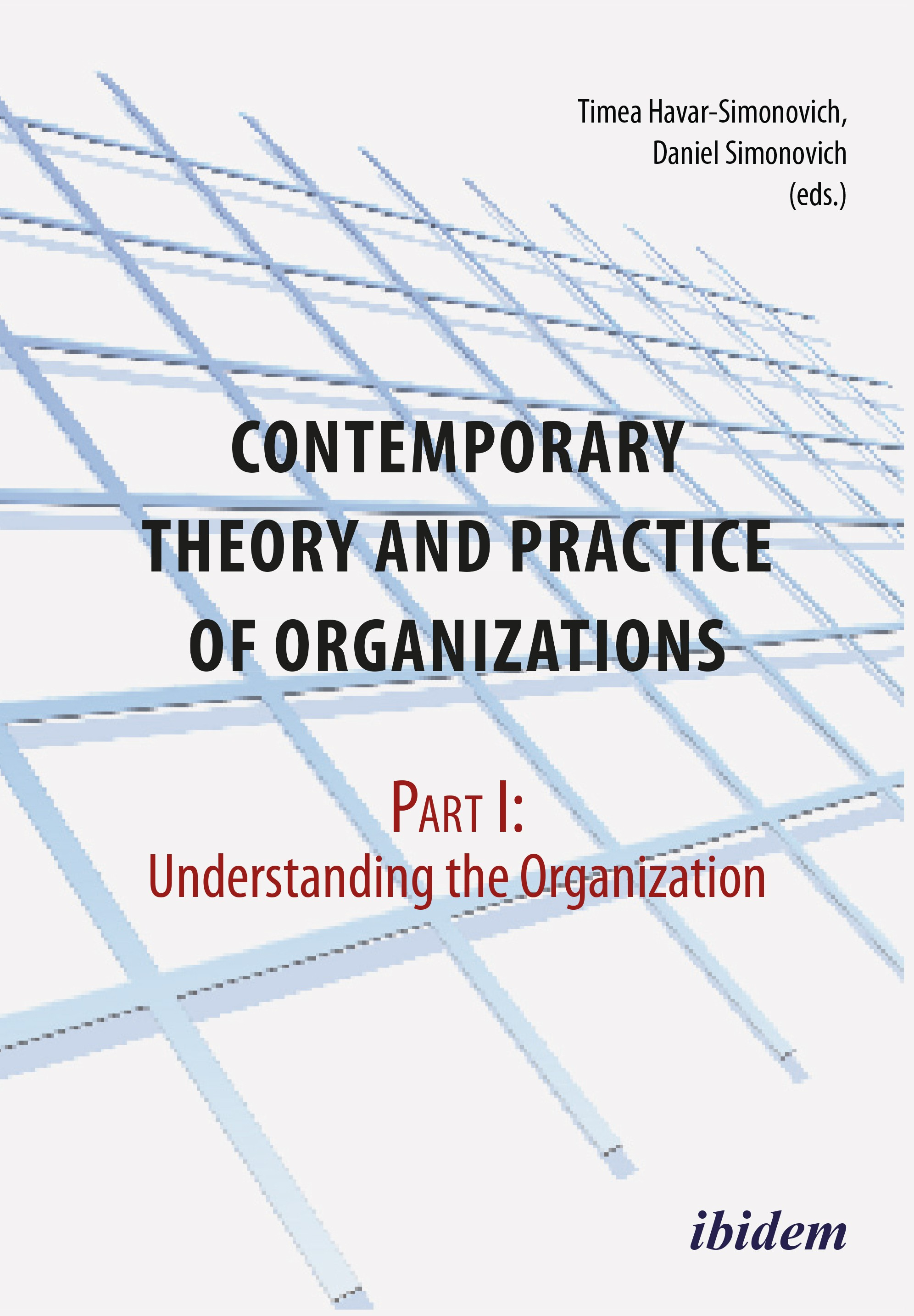Contemporary Practice and Theory of Organizations – Part 1.
