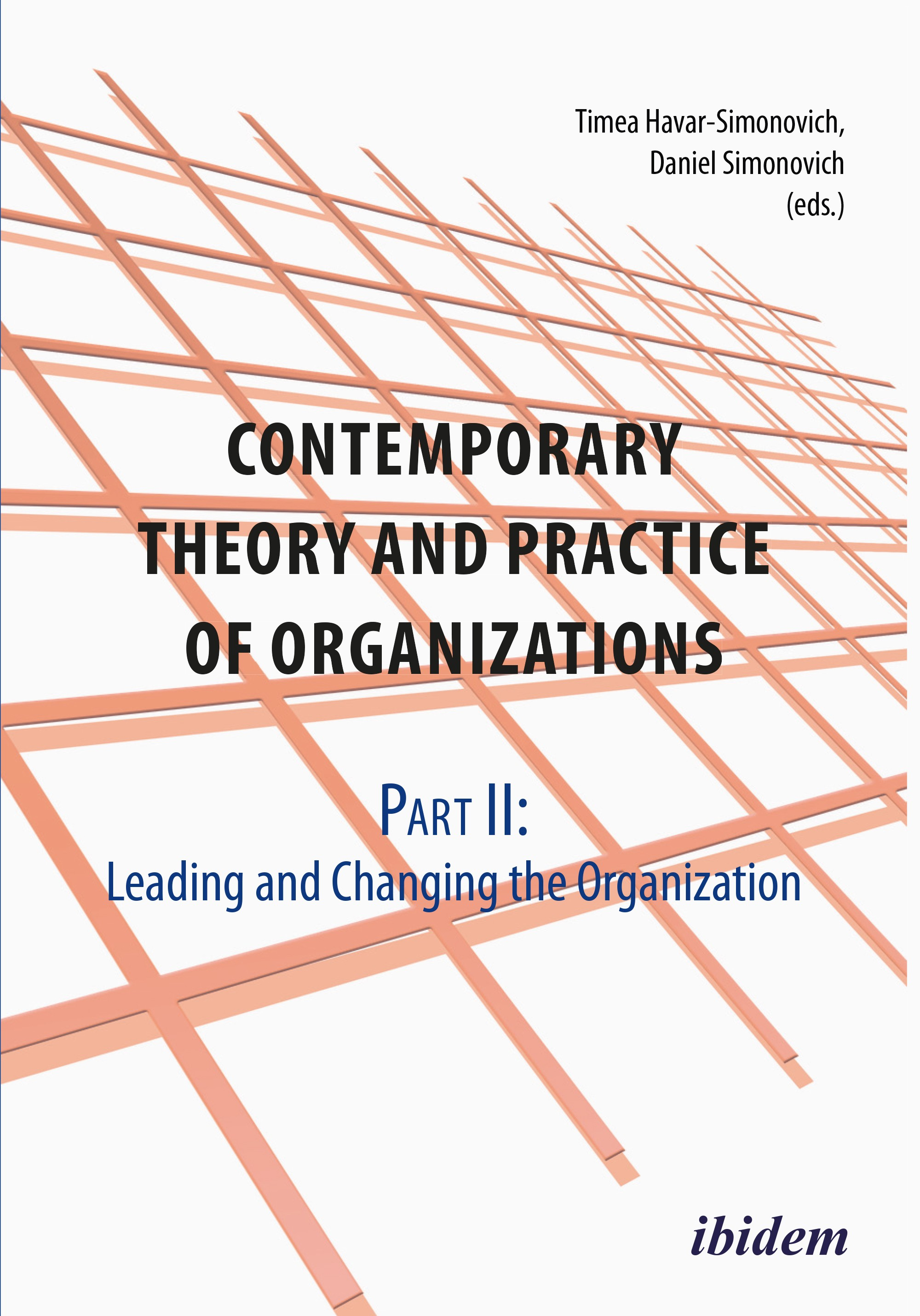 Contemporary Practice and Theory of Organizations – Part 2.