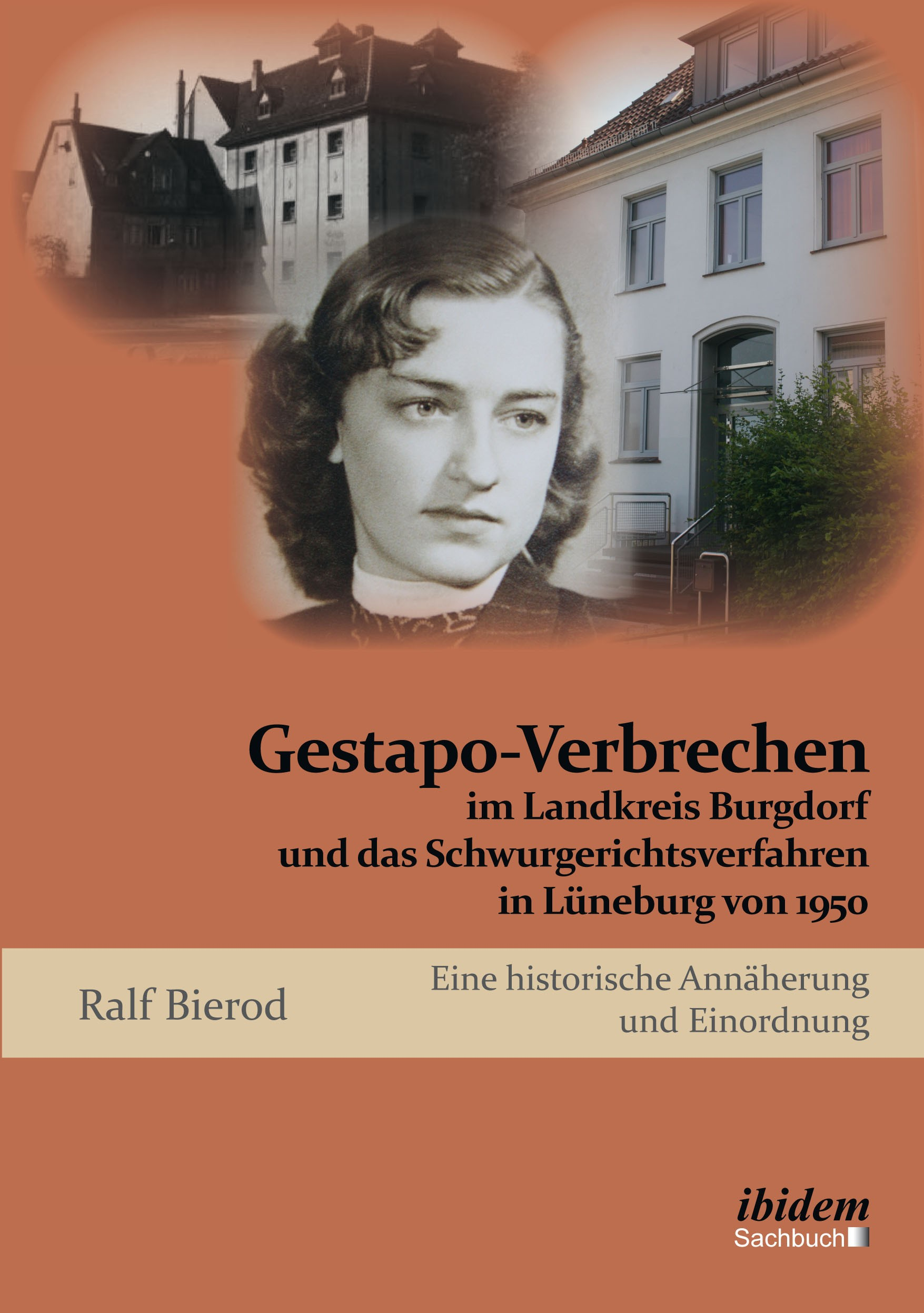 Gestapo-Verbrechen im Landkreis Burgdorf und das Schwurgerichtsverfahren in Lüneburg von 1950