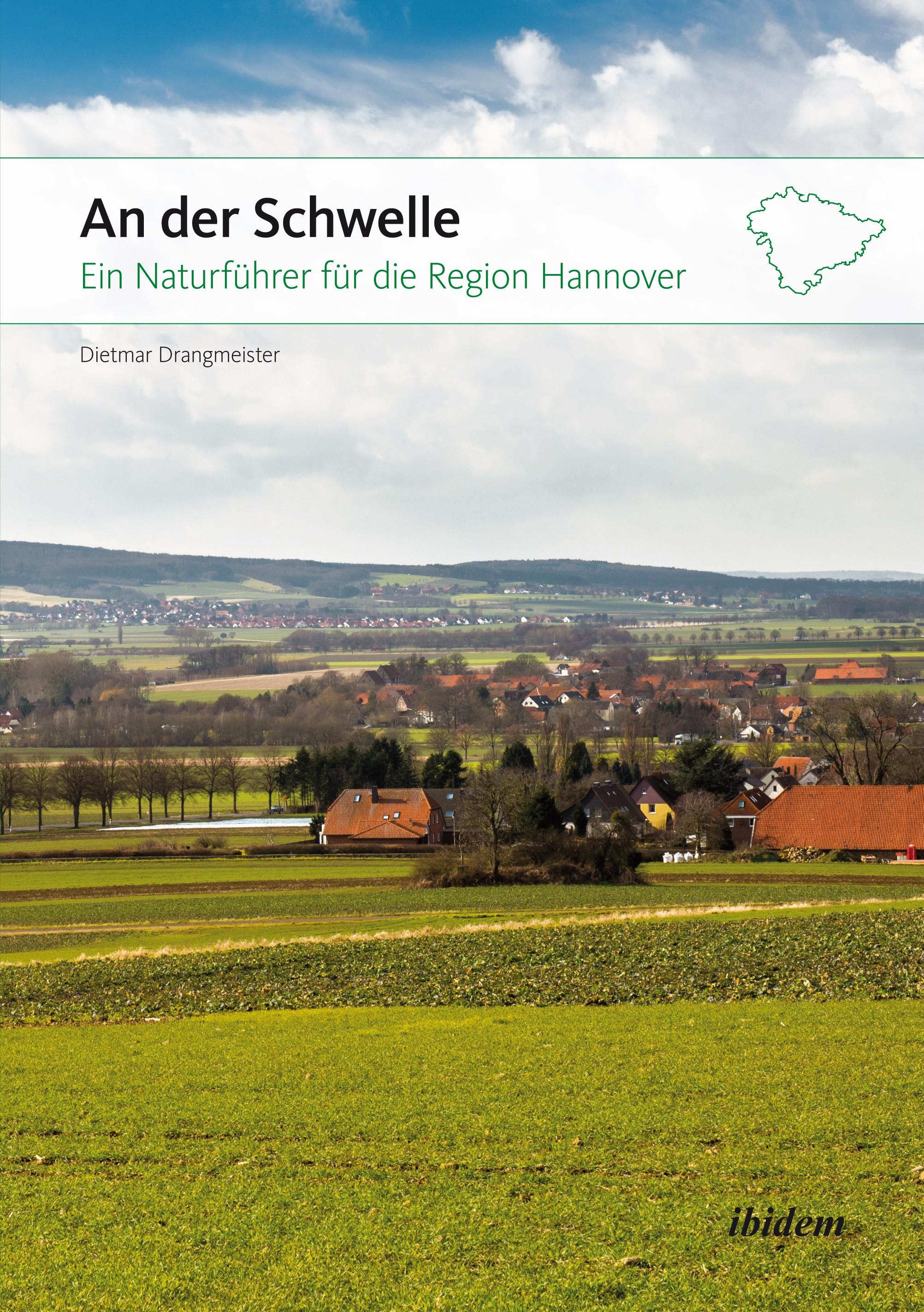 An der Schwelle: Ein Naturführer für die Region Hannover