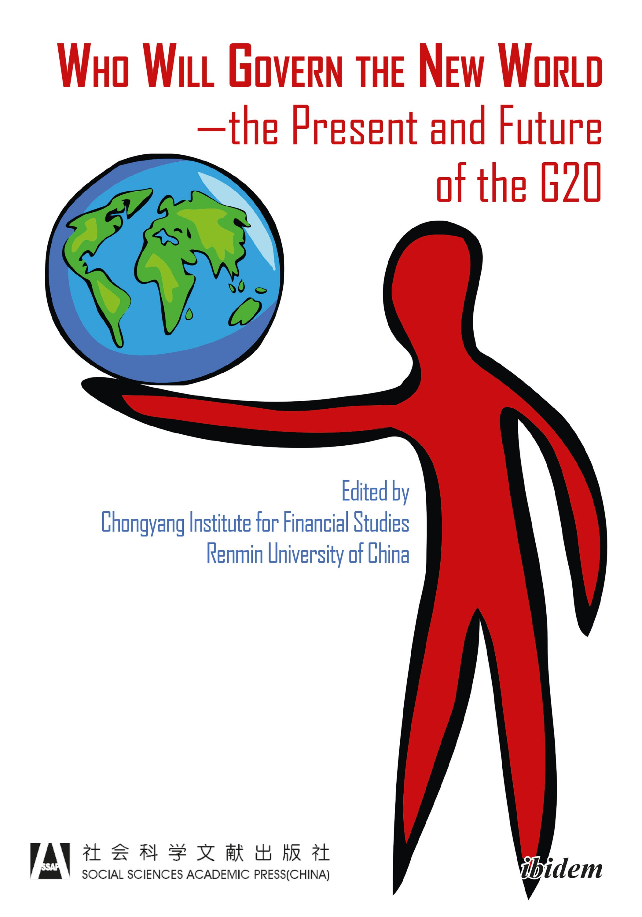 Who Will Govern the New World—the Present and Future of the G20