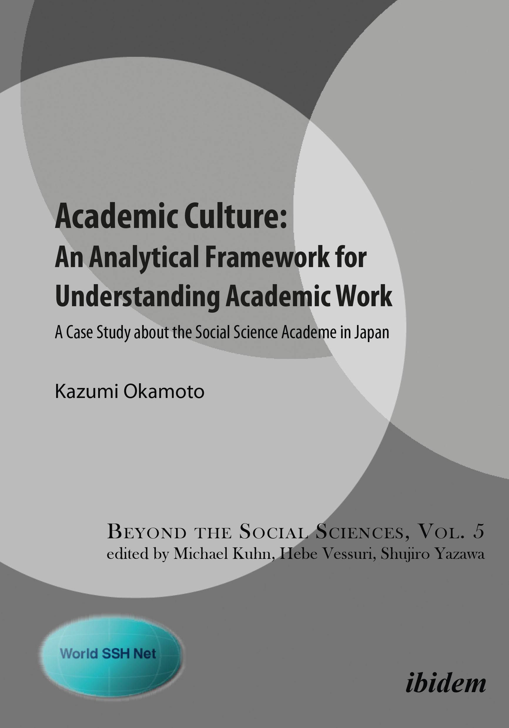 Academic Culture: An Analytical Framework for Understanding Academic Work
