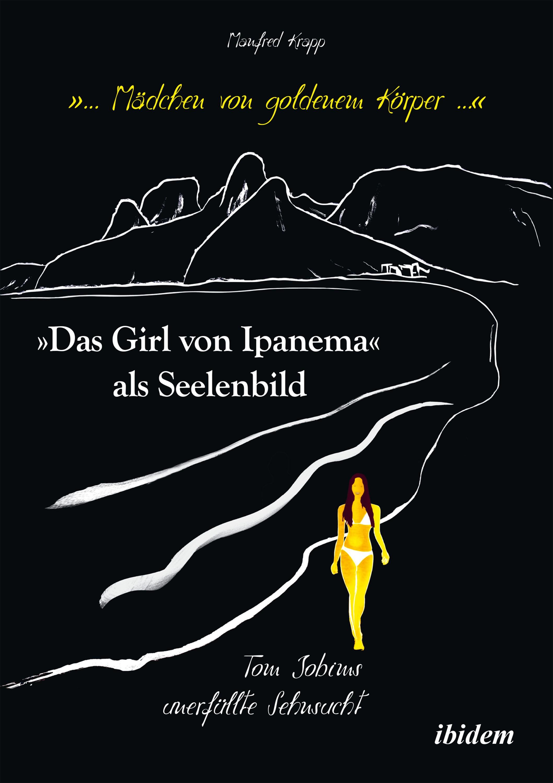 """""""... Mädchen von goldenem Körper ..."""". """"Das Girl von Ipanema"""" als Seelenbild"""