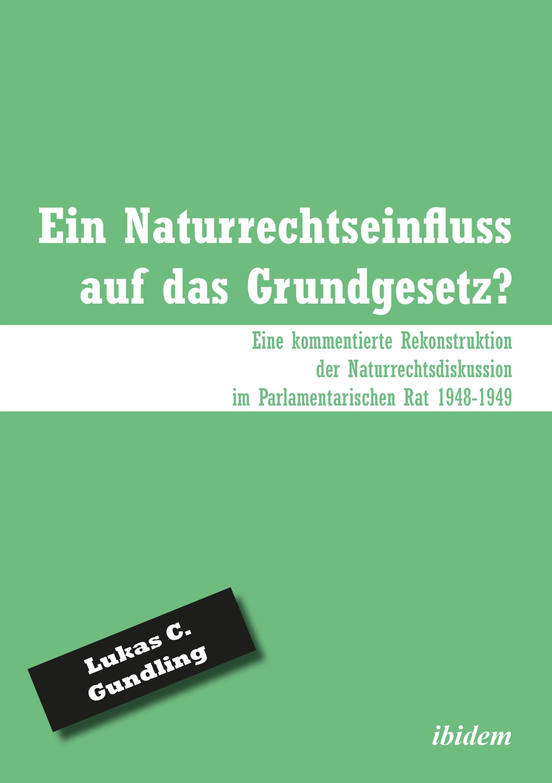 Ein Naturrechtseinfluss auf das Grundgesetz?