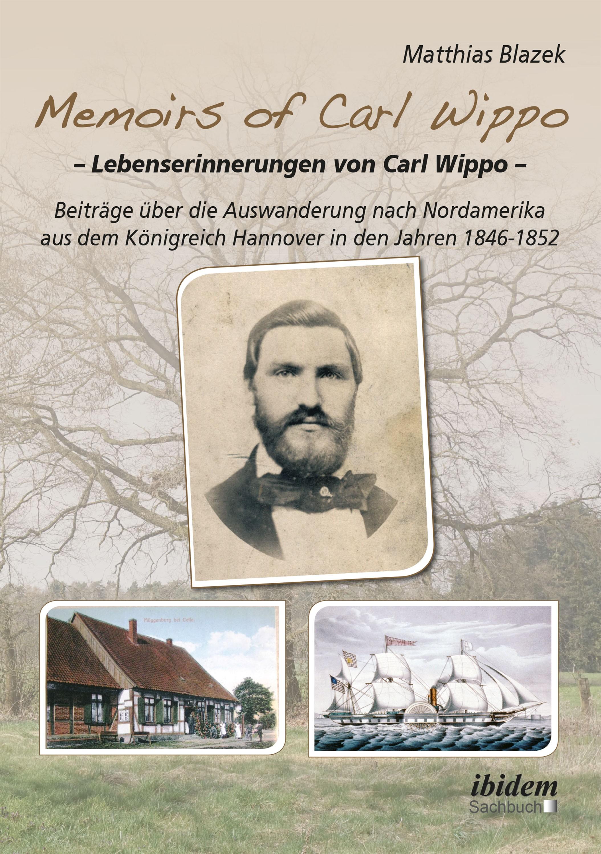 Memoirs of Carl Wippo. Lebenserinnerungen von Carl Wippo