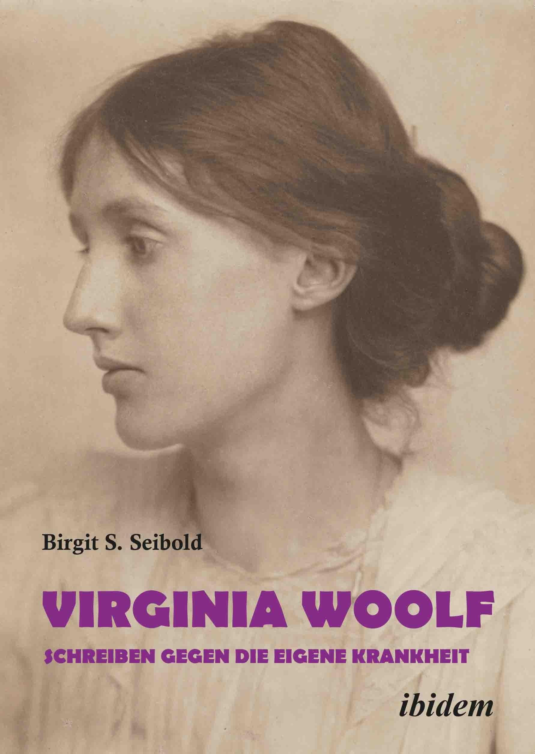 Virginia Woolf – Schreiben gegen die eigene Krankheit