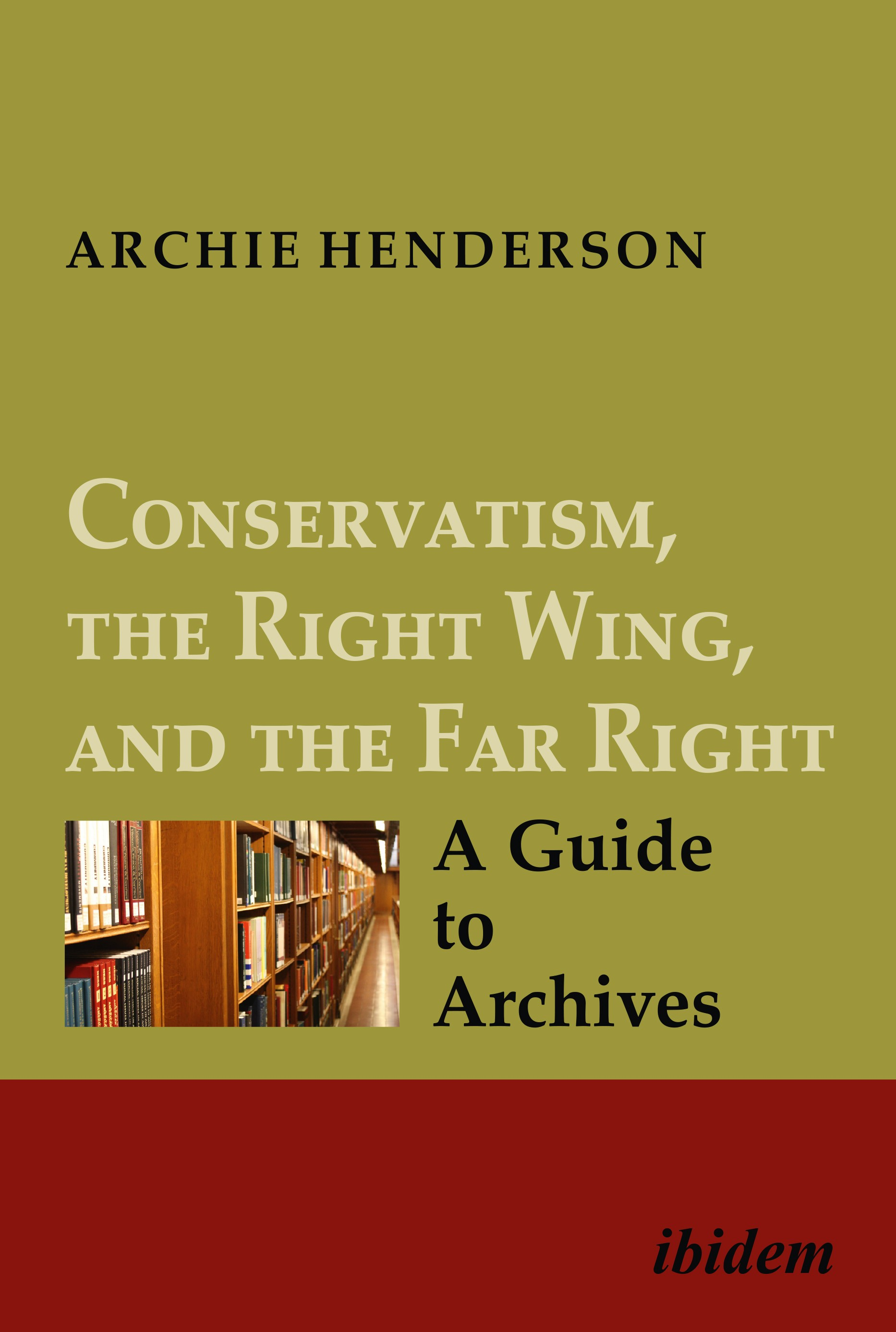 Conservatism, the Right Wing, and the Far Right: A Guide to Archives