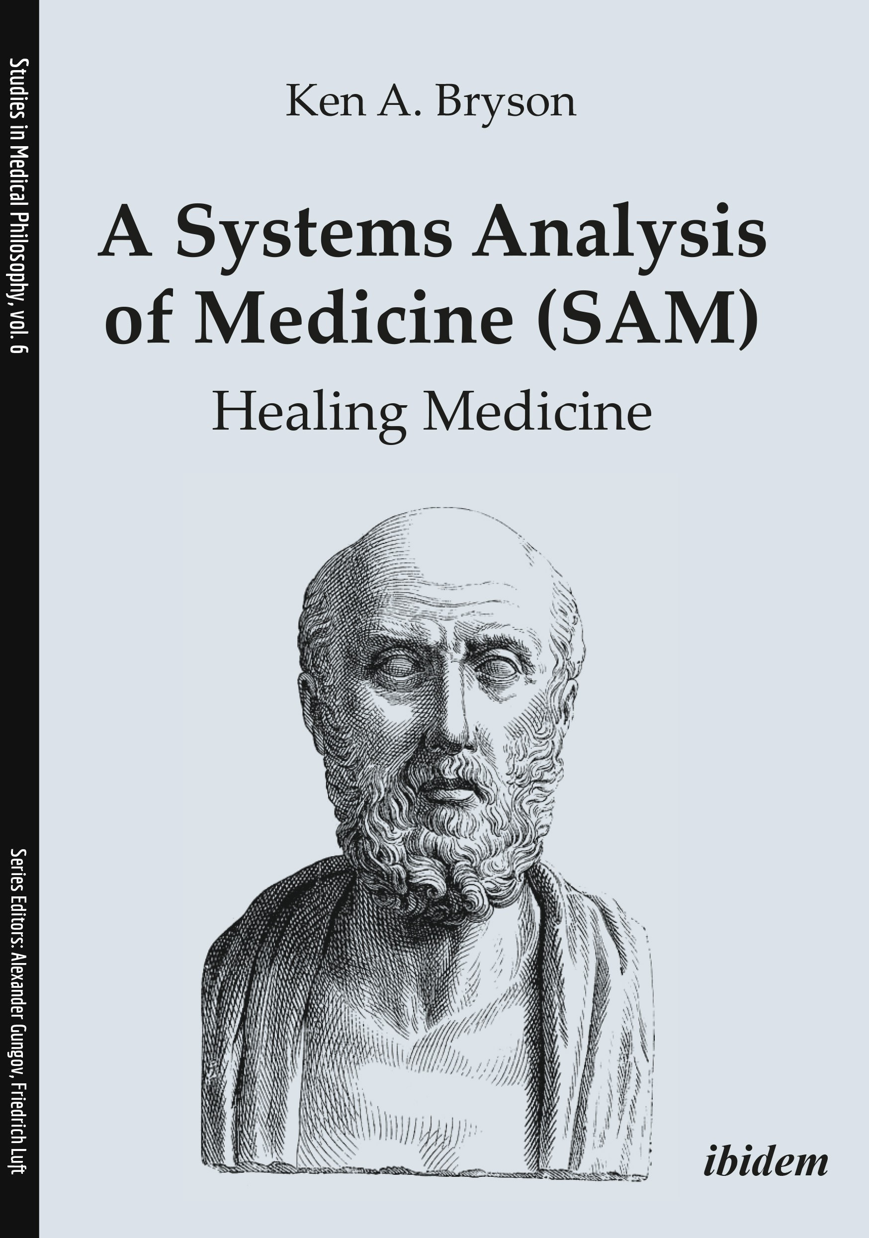 A Systems Analysis of Medicine (SAM): Healing Medicine