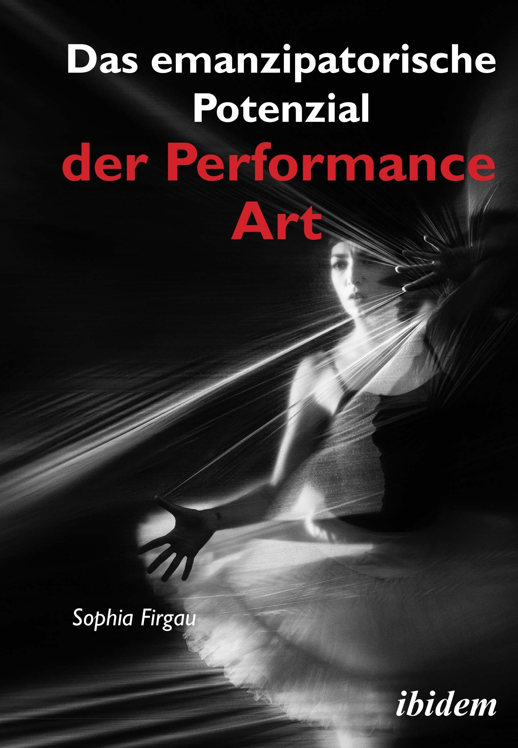 Das emanzipatorische Potenzial der Performance Art
