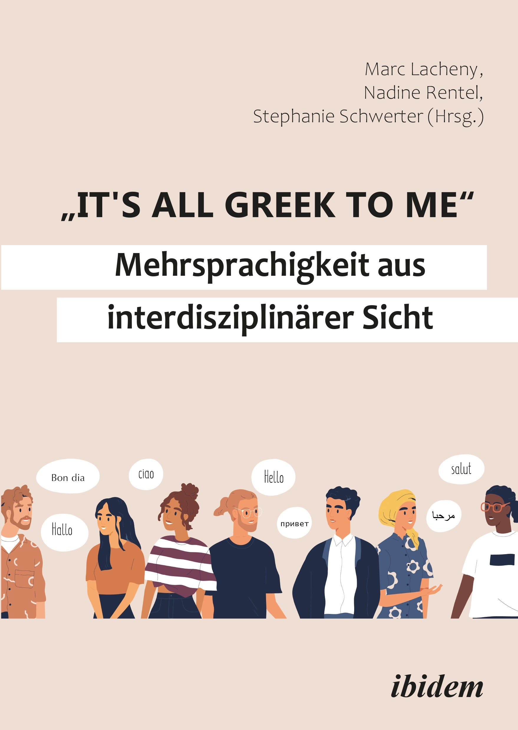 """It's all Greek to me"": Mehrsprachigkeit aus interdisziplinärer Sicht"