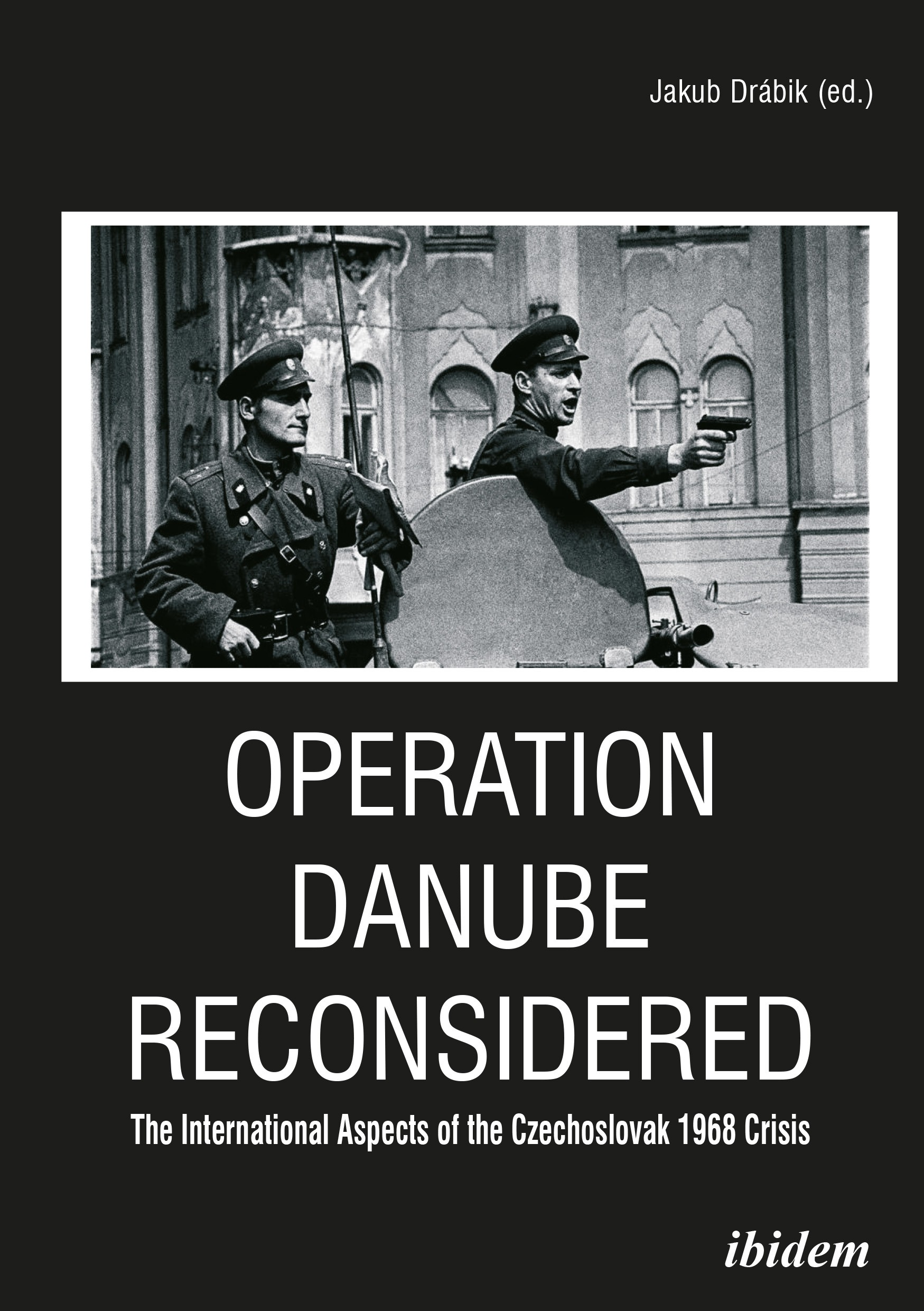 Operation Danube Reconsidered