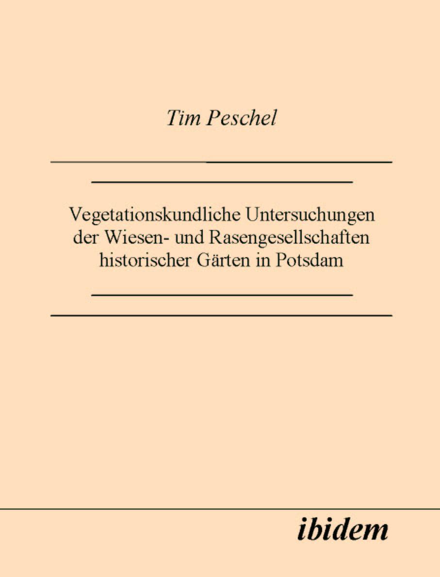 Vegetationskundliche Untersuchungen der Wiesen- und Rasengesellschaften historischer Gärten in Potsdam