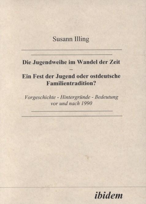 Die Jugendweihe im Wandel der Zeit - Ein Fest der Jugend oder ostdeutsche Familientradition?