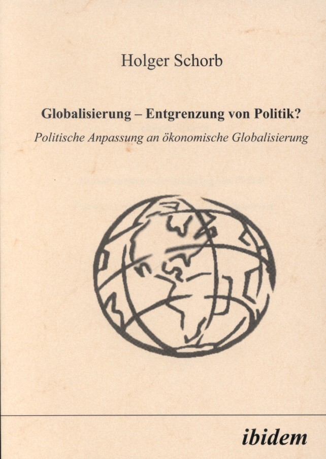 Globalisierung - Entgrenzung von Politik?