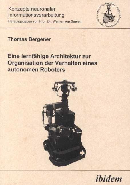 Eine lernfähige Architektur zur Organisation der Verhalten eines autonomen Roboters