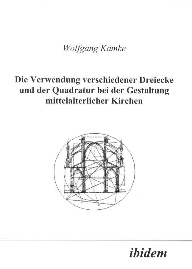 Die Verwendung verschiedener Dreiecke und der Quadratur bei der Gestaltung mittelalterlicher Kirchen