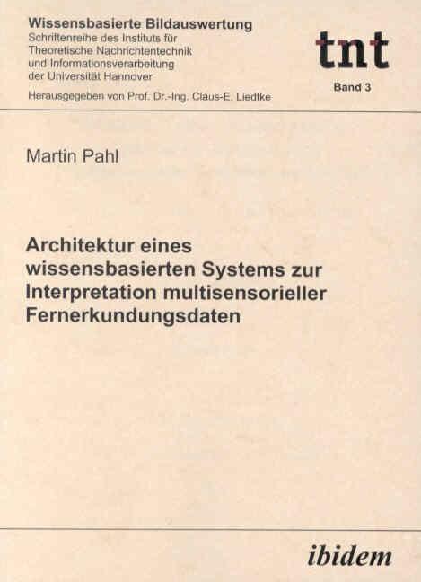 Architektur eines wissensbasierten Systems zur Interpretation multisensorieller Fernerkundungsdaten