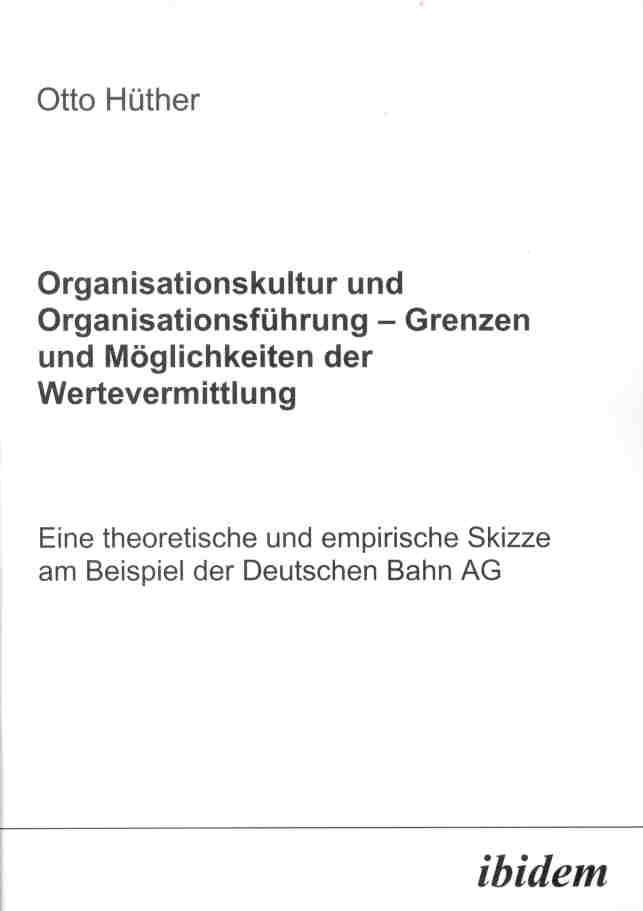 Organisationskultur und Organisationsführung – Möglichkeiten und Grenzen der Wertevermittlung