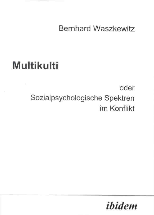 Multikulti oder Sozialpsychologische Spektren im Konflikt