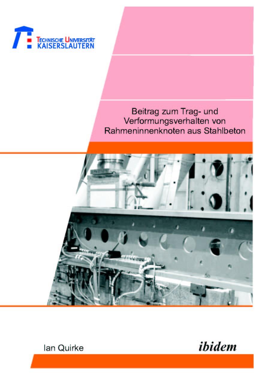 Beitrag zum Trag- und Verformungsverhalten von Rahmeninnenknoten aus Stahlbeton